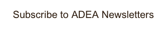 Subscribe to ADEA Newsletters