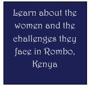 Learn about the women and the challenges they face in Rombo, Kenya